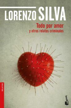 Descargar gratis e libro TODO POR AMOR Y OTROS RELATOS CRIMINALES