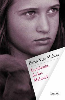 la mirada de los mahuad (ebook)-berta vias mahou-9788426403650