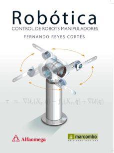 robotica: control de robots manipuladores-fernando reyes cortes-9788426717450