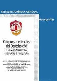 Origenes Medievales Del Derecho Civil El Universo De Las Formas Lo Juridico Y Lo Metajuridico Jesus Ignacio Fernandez Domingo Comprar Libro