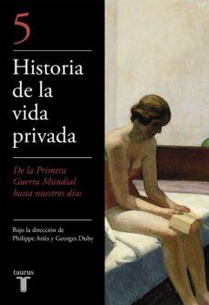 historia de la vida privada (v): de la primera guerra mundial a n uestros dias-george duby-philippe aries-9788430604050