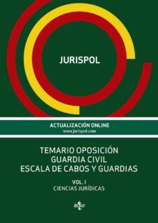 temario oposicion guardia civil: escala de cabos y guardias (vol. i): ciencias juridicas-9788430968350