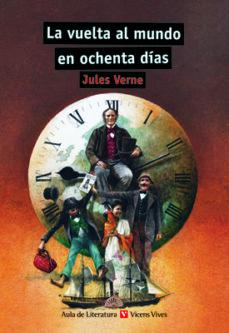 la vuelta al mundo en ochenta dias. aula de literatura auxiliar, bachillerato-julio verne-9788431662950
