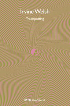 Libros gratis y descargables. TRAINSPOTTING de IRVINE WELSH