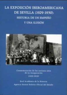 Descargas gratuitas de libros electrónicos. LA EXPOSICIÓN IBEROAMERICANA DE SEVILLA (1929-1930): HISTORIA DE UN EMPEÑO Y UNA ILUSIÓN 9788434025950 de  (Literatura española) MOBI PDB