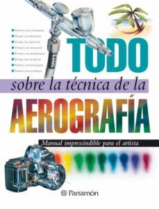 todo sobre la tecnica de la aerografia-9788434223950