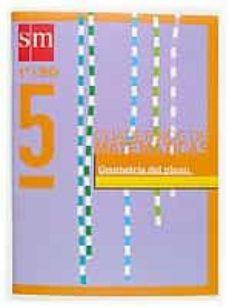 Chapultepecuno.mx Proyecto Recuperacion. Cuaderno De Matematicas 5 (1º Eso): Geomet Ria Del Plano (Ed. 2004) Image
