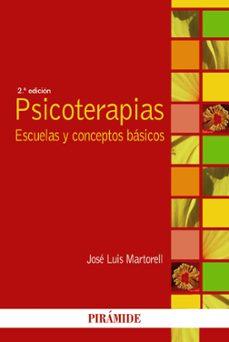 psicoterapias: escuelas y conceptos basicos (2ª ed.)-jose luis martorell-9788436831450