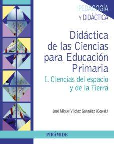 Encuentroelemadrid.es Didactica De Las Ciencias Para Educacion Primaria (1): Ciencias Del Espacio Y De La Tierra Image