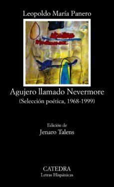 agujero llamado nevermore: seleccion poetica 1968-1992-leopoldo maria panero-9788437611150