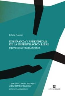 enseñanza y aprendizaje de la improvisación libre. propuestas y r eflexiones-josefa alonso rodriguez-9788438104750
