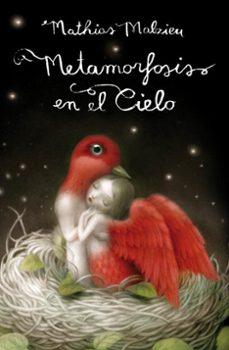 metamorfosis en el cielo-mathias malzieu-9788439724650