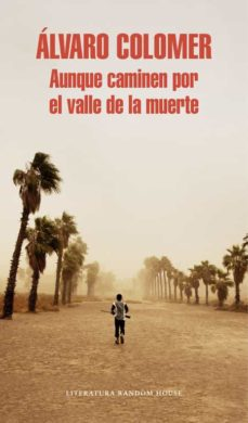 Descargar Ebook for ipad 2 gratis AUNQUE CAMINEN POR EL VALLE DE LA MUERTE FB2 ePub iBook 9788439732150 de ALVARO COLOMER (Literatura española)