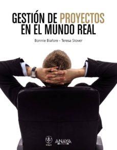 gestion de proyectos en el mundo real-bonnie biafore-teresa s. stover-9788441532250