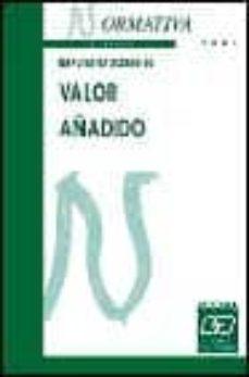 IMPUESTO SOBRE EL VALOR AÑADIDO: NORMATIVA 2003 (12ª ED.) - VV.AA.   Adahalicante.org