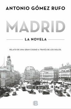 madrid - la novela-antonio gomez rufo-9788466655750