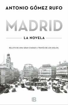 Descargar libro google libro MADRID - LA NOVELA CHM DJVU de ANTONIO GOMEZ RUFO 9788466655750