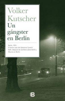 un gángster en berlín-volker kutscher-9788466657150