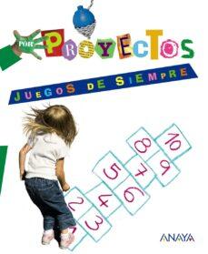 proyectos juegos de siempre educacion infantil 3-5 años-9788466796750