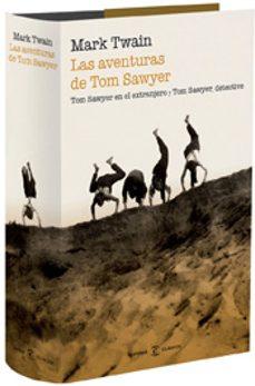 la aventuras de tom sawyer: tom sawyer en el extranjero/tom sawye r, detective.-mark twain-9788467027150