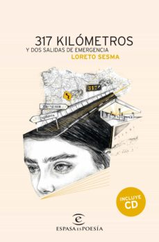 Descárgalo e libros 317 KILOMETROS Y DOS SALIDAS DE EMERGENCIA de LORETO SESMA CHM MOBI 9788467045550