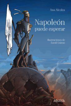 napoleón puede esperar (ebook)-ana alcolea-9788469836750