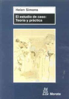 el estudio de caso: teoria y practica-helen simons-9788471126450
