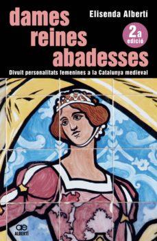 Inmaswan.es Dames, Reines, Abadesses. 18 Personalitats Femenines A La Catalun Ya Medieval Image