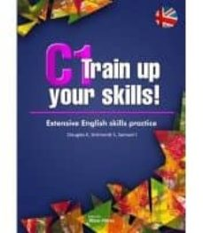 Descargar pdf gratis ebook C1 TRAIN UP YOUR SKILLS! EXTENSIVE ENGLISH SKILLS PRACTICE de NO ESPECIFICADO 9788473606950
