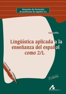 lingüistica aplicada a la enseñanza del español como 2/l-kim griffin-9788476356050