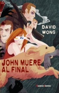 Descargar gratis kindle books crack JOHN MUERE AL FINAL en español 9788477027850 de DAVID WONG CHM ePub
