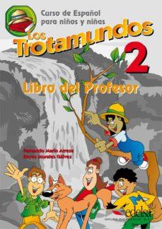 Chapultepecuno.mx Los Trotamundos 2. Educacion Infantil. Libro Del Profesor Image