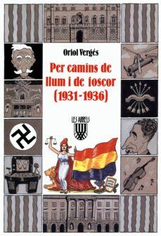 Inmaswan.es Per Camins De Llum I De Foscor: (La Segona Republica Del 1931 Al 1936) Image