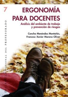Descargar pdf ebooks gratis en línea ERGONOMIA PARA DOCENTES: ANALISIS DEL AMBIENTE DE TRABAJO Y PREVE NCION DE RIESGOS