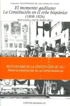 EL MOMENTO GADITANO: LA CONSTITUCION EN EL ORBE HISPANICO (1808-1 826) - MARTA LORENTE | Adahalicante.org