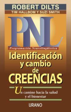 pnl: identificacion y cambio de creencias-robert dilts-9788479532550