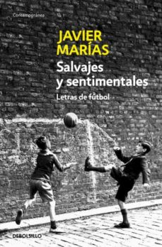 Libros de audio descargables gratis mp3 SALVAJES Y SENTIMENTALES: LETRAS DE FUTBOL