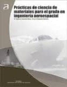practicas de ciencia de materiales para el grado en ingenieria ae roespacial-mª dolores salvador moya-9788483636350
