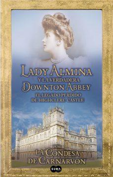 Vinisenzatrucco.it (Pe) Lady Almina Y La Verdadera Dowton Abbey Image