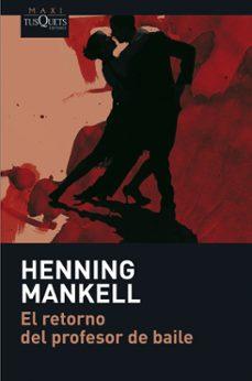 el retorno del profesor de baile-henning mankell-9788483835050
