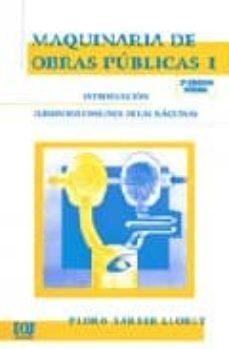 Libros de audio descargables gratis del Reino Unido MAQUINARIA DE OBRAS PUBLICAS I: ELEMENTOS COMUNES DE LAS MAQUINAS (2ª ED.) PDB DJVU RTF (Spanish Edition) 9788484541950 de PEDRO BARBER LLORET