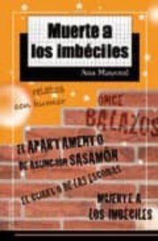 Descarga gratuita de ebook MUERTE A LOS IMBECILES PDB PDF de ANA MAYORAL (Literatura española) 9788489212350