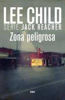 zona peligrosa (serie jack reacher 1)-lee child-9788490065150