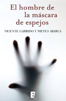 el hombre de la mascara de espejos (ebook)-vicente garrido-nieves abarca-9788490198650