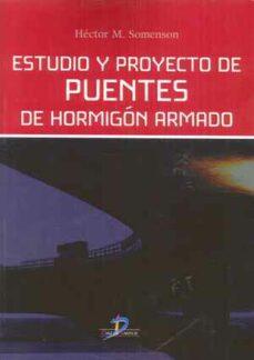 Descarga gratuita de libros electrónicos de itouch ESTUDIO Y PROYECTO DE PUENTES DE HORMIGON ARMADO de HECTOR M. SOMENSON