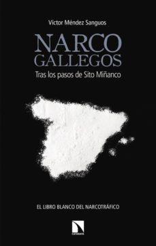 narcogallegos: tras los pasos de sito miñanco-victor mendez sanguos-9788490975350