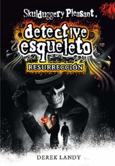 Descarga gratuita de Ebooks finder DETECTIVE ESQUELETO 10: RESURRECCION 9788491072850 DJVU (Spanish Edition)