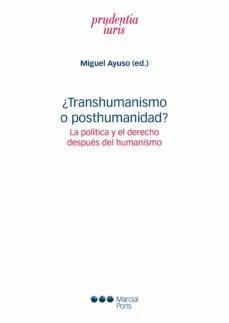 Descarga de la vista completa del libro de Google ¿TRANSHUMANISMO O POSTHUMANIDAD?: LA POLITICA Y EL DERECHO DESPUE S DEL HUMANISMO ePub PDB 9788491236450
