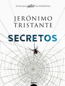 Descarga gratuita de libros de texto en línea. SECRETOS (PREMIO LOGROÑO DE NOVELA) de JERONIMO TRISTANTE