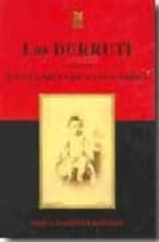 los durruti: apuntes sobre una familia de vanguardia-jose antonio martinez reñones-9788492438150